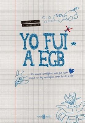 http://www.megustaleer.com/ficha/L346712/yo-fui-a-egb